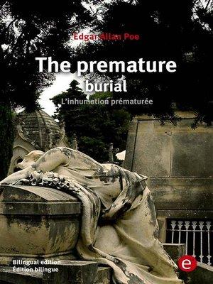 cover image of The premature burial/L'inhumation prématurée