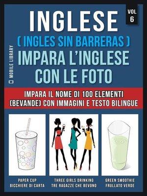 cover image of Inglese ( Ingles Sin Barreras ) Impara L'Inglese Con Le Foto (Vol 6)