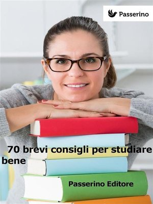 cover image of 70 brevi consigli per studiare bene