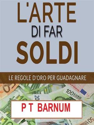 cover image of L'Arte di Far Soldi