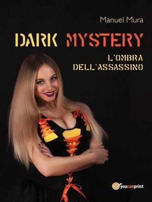 cover image of Dark Mystery--L'ombra dell'assassino