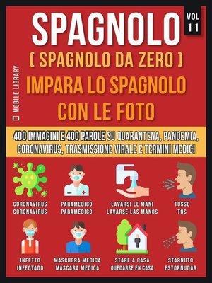 cover image of Spagnolo (Spagnolo da Zero) Impara lo spagnolo con le foto  (Vol 11)