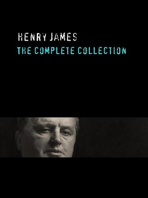 cover image of Henry James--The Complete Collection