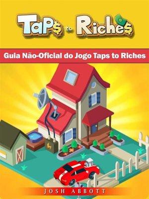 cover image of Guia Não-Oficial Do Jogo Taps to Riches