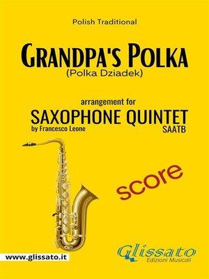 cover image of Grandpa's Polka--Sax Quintet--Score