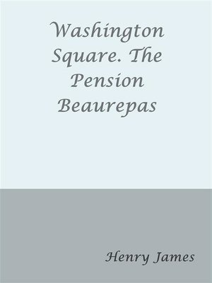 cover image of Washington Square. the Pension Beaurepas