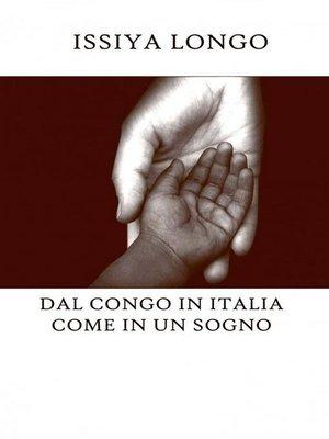 cover image of Dal Congo in Italia come in un sogno