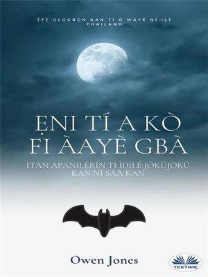 cover image of Ẹni Tí a Kò Fi Àayè Gbà