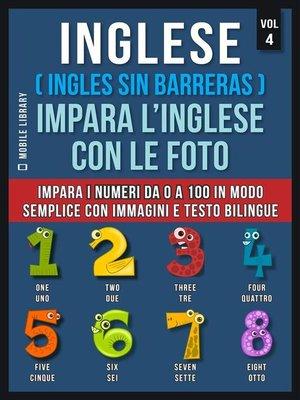 cover image of Inglese ( Ingles Sin Barreras ) Impara L'Inglese Con Le Foto (Vol 4)