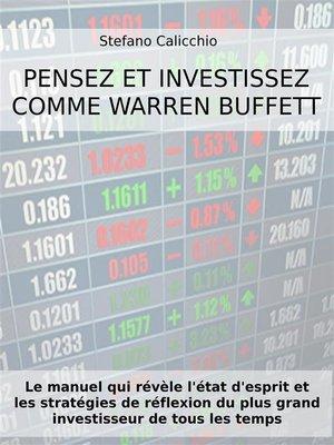 cover image of Pensez et investissez comme Warren Buffett