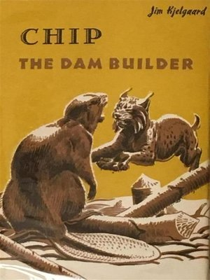 cover image of Chip--The Dam Builder