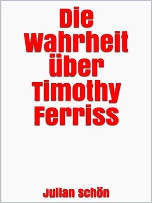 cover image of Die Wahrheit über Timothy Ferriss