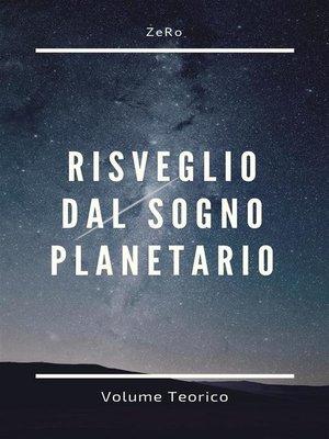 cover image of Risveglio dal sogno planetario (Volume Teorico)