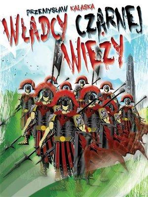 cover image of Władcy Czarnej Wieży
