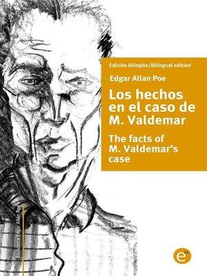 cover image of Los hechos en el caso de M. Valdemar/The facts of M. Valdemar's case