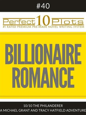 "cover image of Perfect 10 Billionaire Romance Plots #40-10 ""THE PHILANDERER – a MICHAEL GRANT AND TRACY HATFIELD ADVENTURE"""