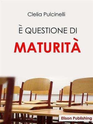 cover image of E' questione di maturità
