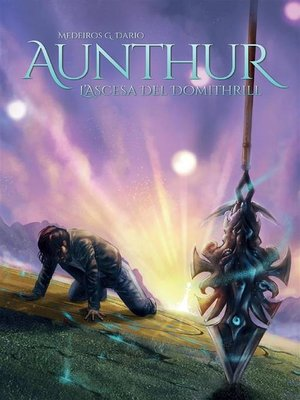 cover image of Aunthur--L'Ascesa del Domithrill