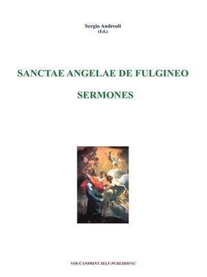 cover image of Sanctae Angelae De Fulgineo--Sermones