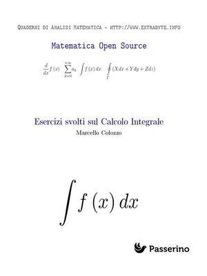 cover image of Esercizi svolti sul Calcolo Integrale