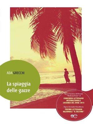 cover image of La spiaggia delle gazze