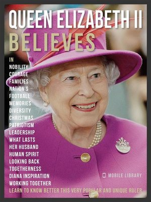 cover image of Queen Elizabeth II Believes--Queen Elizabeth II Quotes and Believes