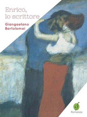 cover image of Enrico, lo scrittore
