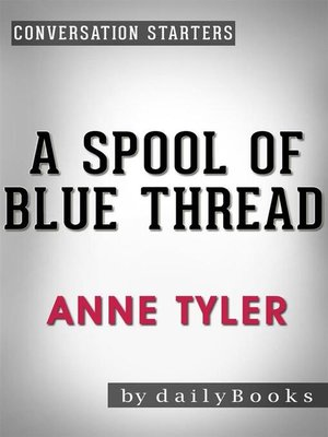cover image of A Spool of Blue Thread--A Novel by Anne Tyler