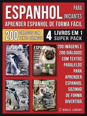 cover image of Espanhol para Iniciantes--Aprender Espanhol de Forma Fácil  (4 livros em 1 Super Pack)