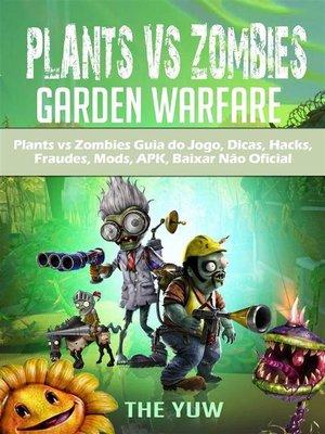 cover image of Plants Vs Zombies Guia Do Jogo, Dicas, Hacks, Fraudes, Mods, Apk, Baixar Não Oficial