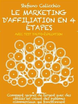 cover image of Le marketing d'affiliation en 4 étapes