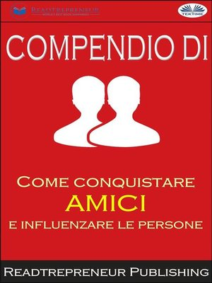 """cover image of Compendio Di """"Come Conquistare Amici E Influenzare Le Persone"""""""