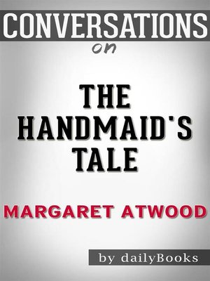 cover image of Conversation Starters: The Handmaid's Tale--by Margaret Atwood