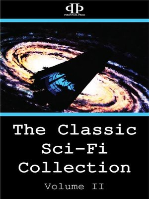cover image of The Classic Sci-Fi Collection--Volume II