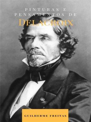 cover image of Pinturas e pensamentos de Delacroix