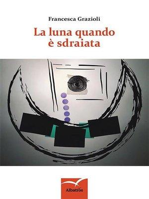 cover image of La luna quando e' sdraiata