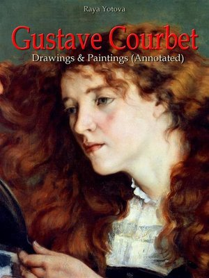 cover image of Gustave Courbet--Drawings & Paintings (Annotated)