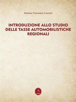 cover image of Introduzione allo studio delle tasse automobilistiche regionali