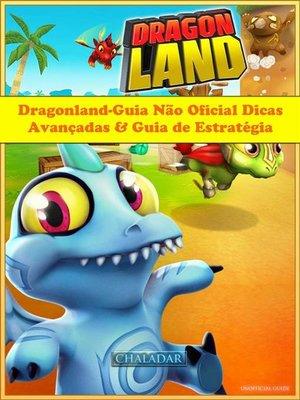 cover image of Dragonland-Guia Não Oficial Dicas Avançadas & Guia De Estratégia