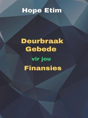 cover image of Deurbraak Gebede vir jou Finansies