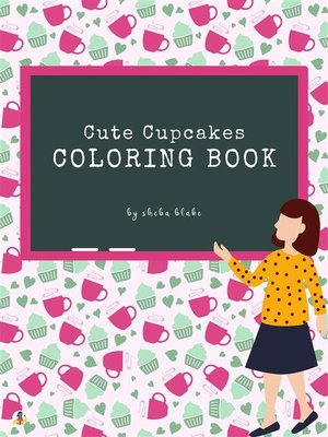 cover image of Cute Cupcakes Coloring Book for Kids Ages 3+ (Printable Version)