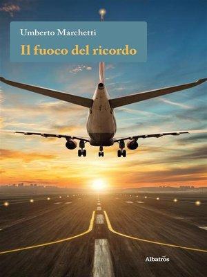cover image of Il fuoco del ricordo