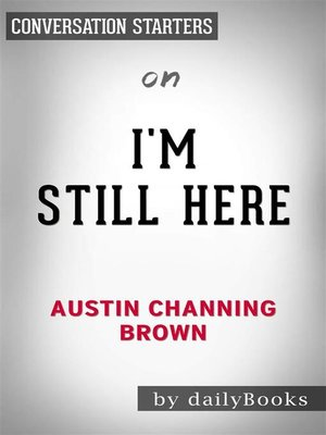 cover image of I'm Still Here--Black Dignity in a World Made for Whiteness by Austin Channing Brown | Conversation Starters