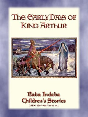 cover image of THE EARLY DAYS OF KING ARTHUR--An Arthurian Legend