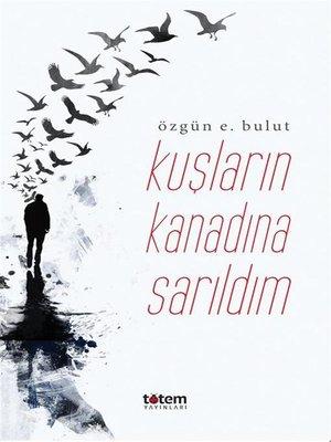 cover image of Kuşların Kanadına Sarıldım