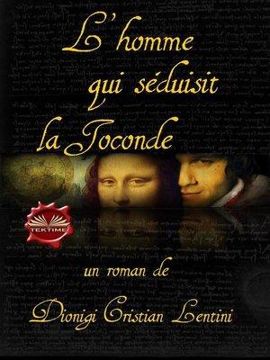 cover image of L'Homme Qui Séduisit La Joconde