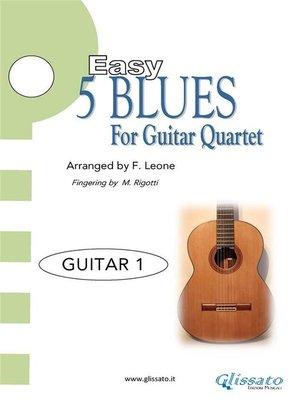 cover image of 5 Easy Blues for Guitar Quartet (GUITAR 1)