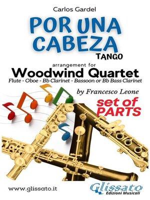 cover image of Por una cabeza--Woodwind Quartet (parts)