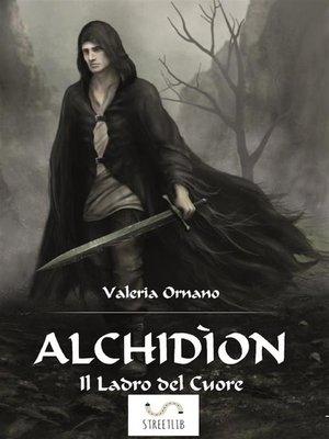 cover image of Alchidíon Il Ladro del Cuore (fantasy)