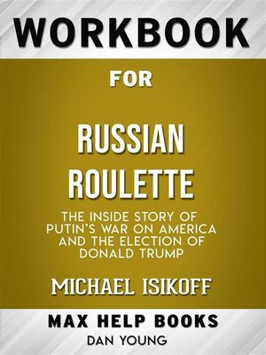 cover image of Workbook for Russian Roulette--The Inside Story of Putin's Waron America and the Election of Donald Trump by Michae lIsikoff